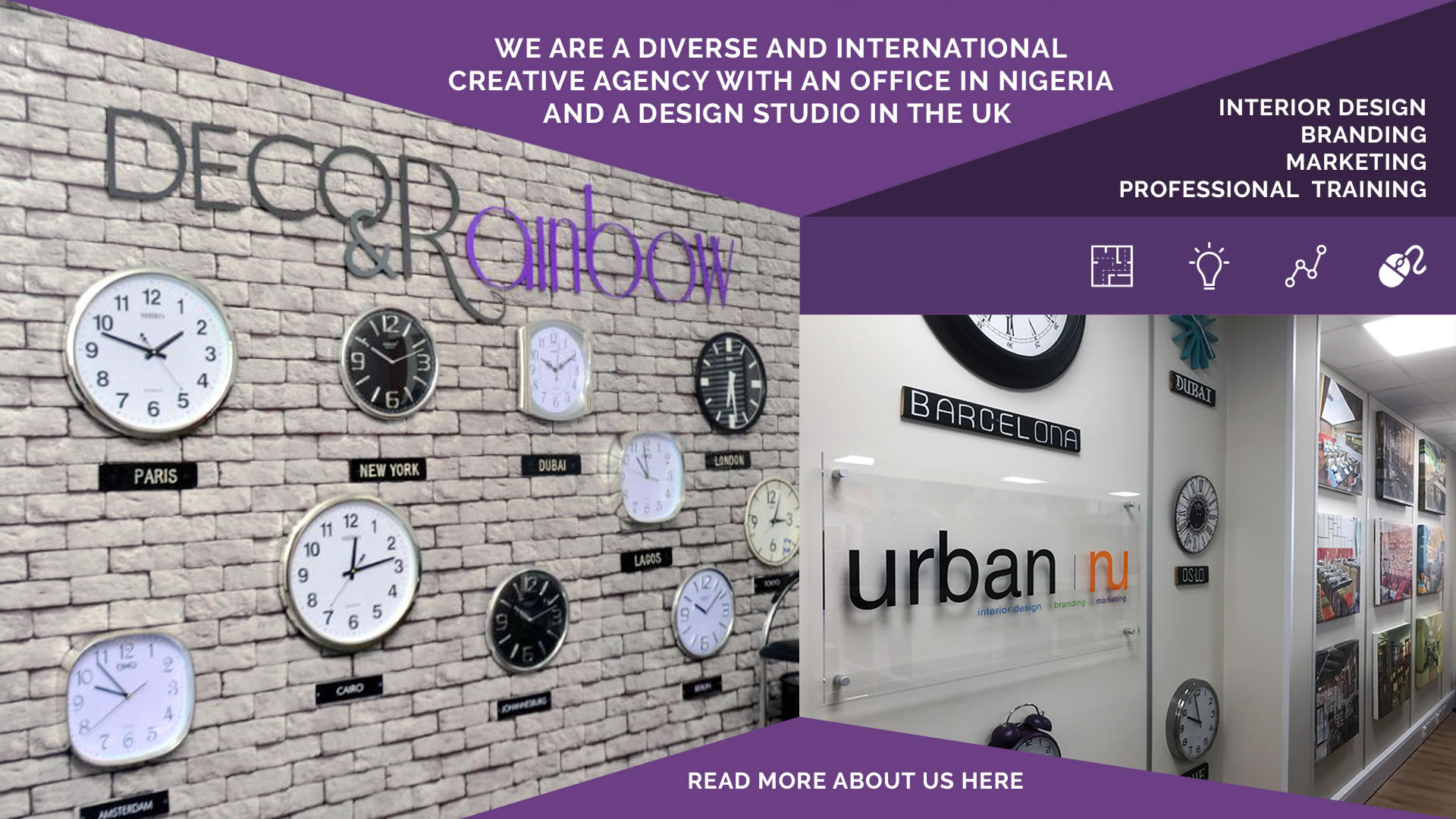 Decor and Rainbow - We are a diverse and International creative agency with an office in Nigeria and a design studio in the UK. Interior Design. Branding. Marketing. Professional Training.. Read more about us here.